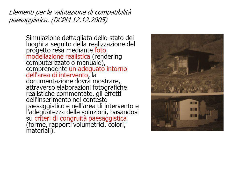 Elementi per la valutazione di compatibilità paesaggistica. (DCPM 12.12.2005) Simulazione dettagliata dello stato dei luoghi a seguito della realizzaz
