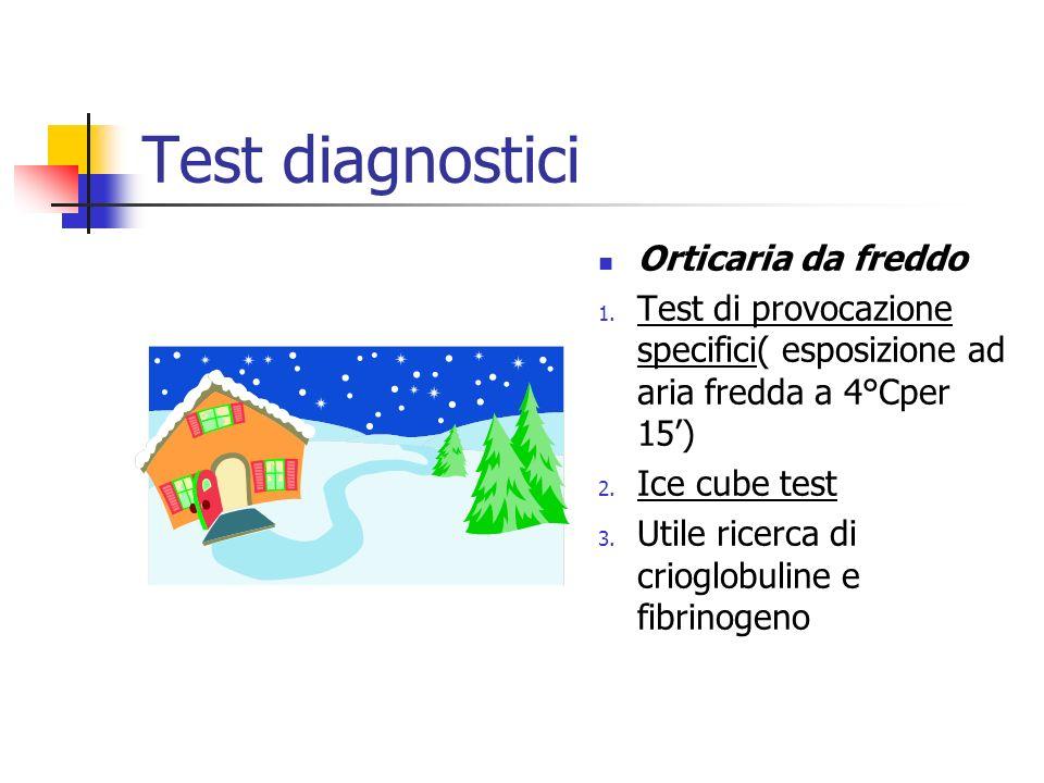 Test diagnostici Orticaria da freddo 1.