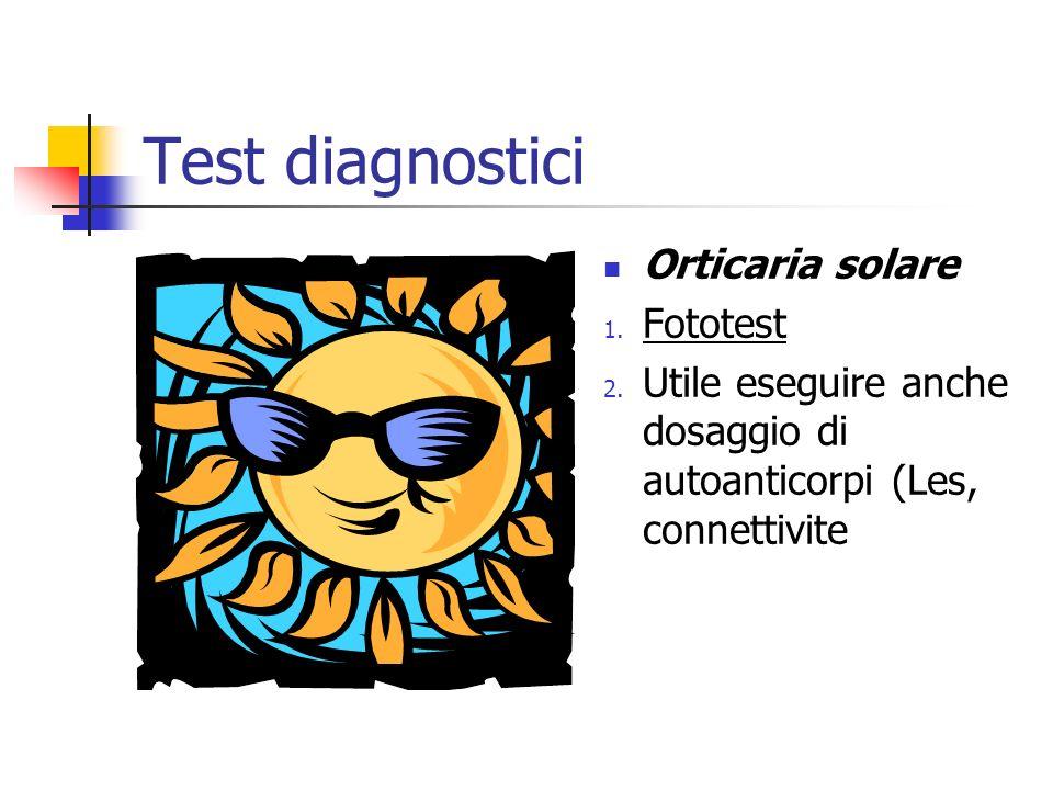 Test diagnostici Orticaria solare 1.Fototest 2.