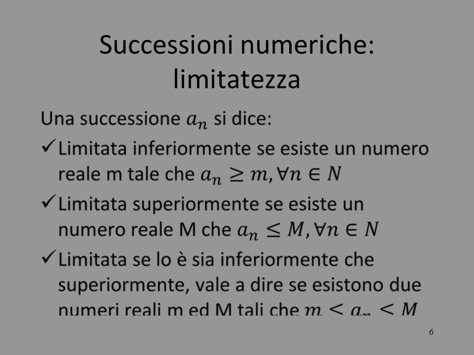 17 LE SUCCESSIONI Concludendo: A) se h>k la successione è divergente a B) se h=k la successione è convergente a C) se h<k la successione è convergente a 0.