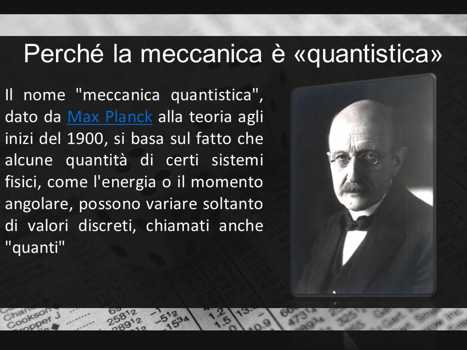 Perché la meccanica è «quantistica» Il nome