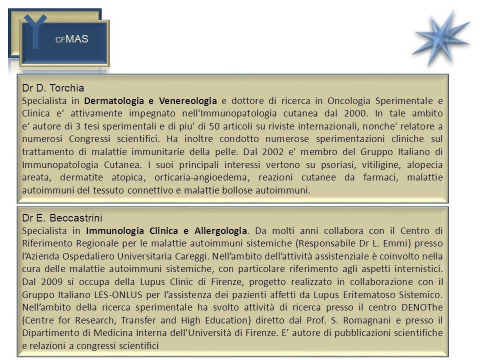 CF MAS Dr D. Torchia Specialista in Dermatologia e Venereologia e dottore di ricerca in Oncologia Sperimentale e Clinica e attivamente impegnato nell'