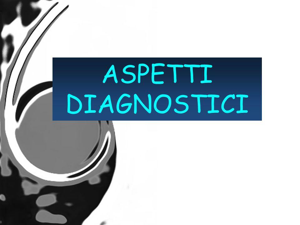 ASPETTI DIAGNOSTICI