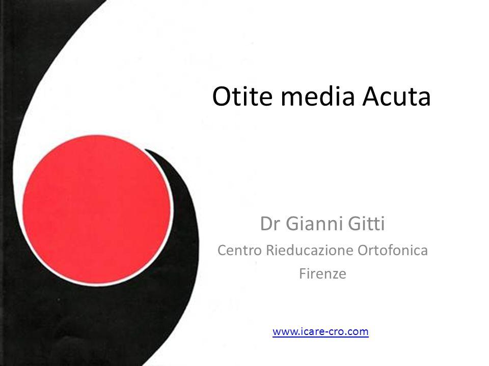 Otite media Acuta Dr Gianni Gitti Centro Rieducazione Ortofonica Firenze www.icare-cro.com