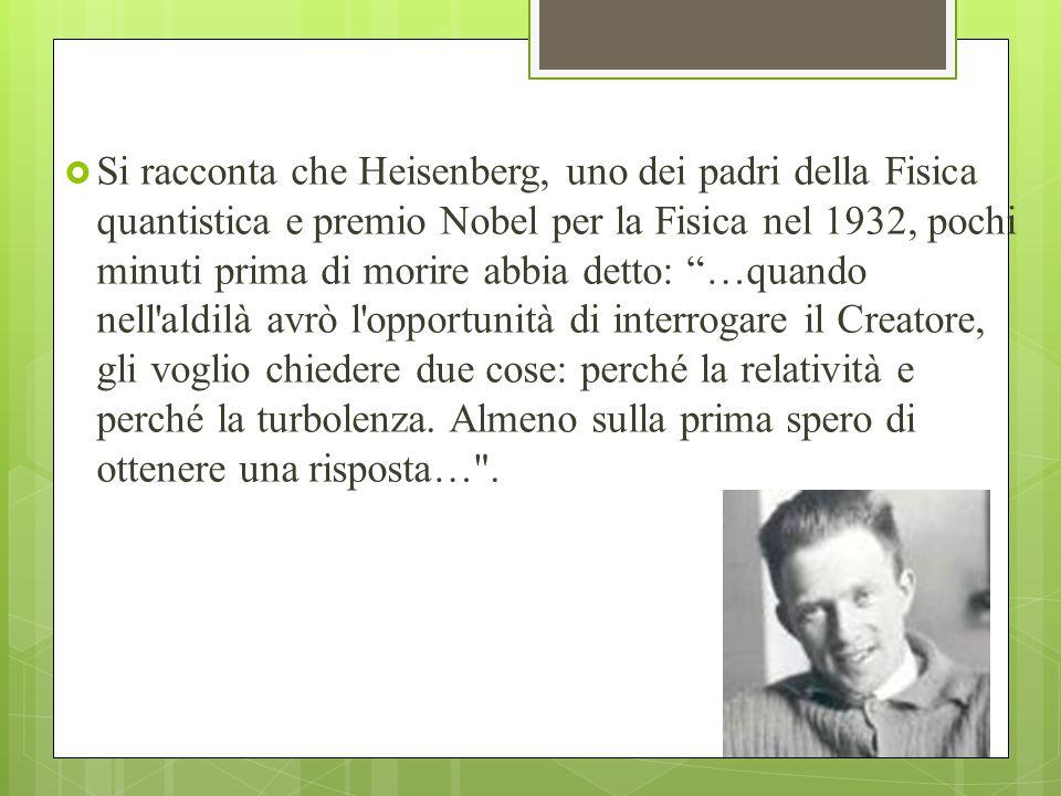 Si racconta che Heisenberg, uno dei padri della Fisica quantistica e premio Nobel per la Fisica nel 1932, pochi minuti prima di morire abbia detto: …q