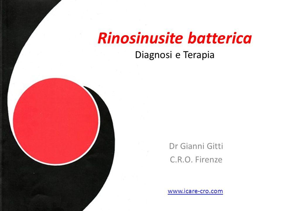 Rinosinusite batterica Diagnosi e Terapia Dr Gianni Gitti C.R.O. Firenze www.icare-cro.com