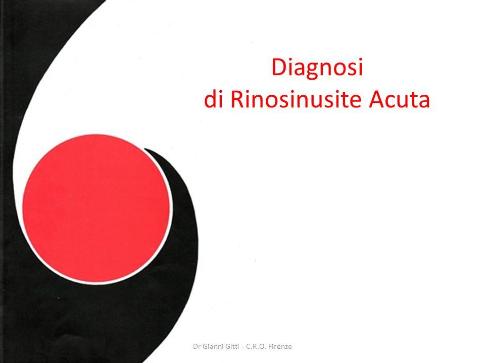 Diagnosi di Rinosinusite Acuta Dr Gianni Gitti - C.R.O. Firenze