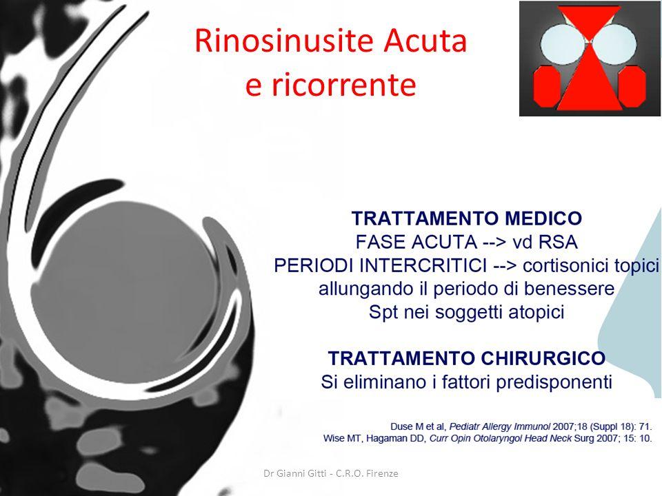 Dr Gianni Gitti - C.R.O. Firenze Rinosinusite Acuta e ricorrente