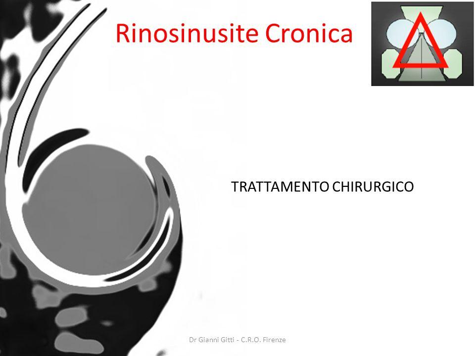 Dr Gianni Gitti - C.R.O. Firenze Rinosinusite Cronica TRATTAMENTO CHIRURGICO