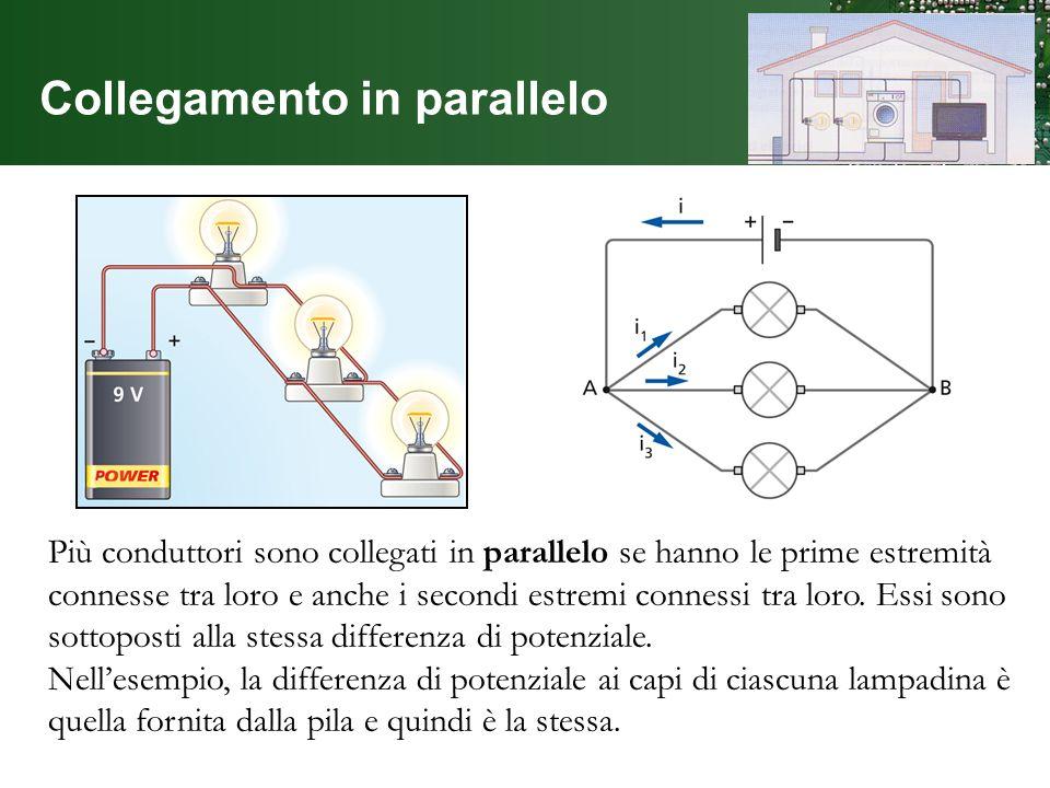 Collegamento in parallelo Più conduttori sono collegati in parallelo se hanno le prime estremità connesse tra loro e anche i secondi estremi connessi