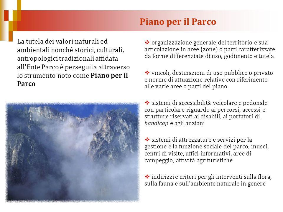 Piano per il Parco La tutela dei valori naturali ed ambientali nonché storici, culturali, antropologici tradizionali affidata all'Ente Parco è persegu