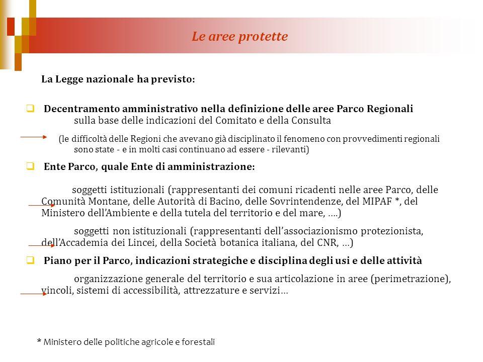 La Legge nazionale ha previsto: Decentramento amministrativo nella definizione delle aree Parco Regionali sulla base delle indicazioni del Comitato e
