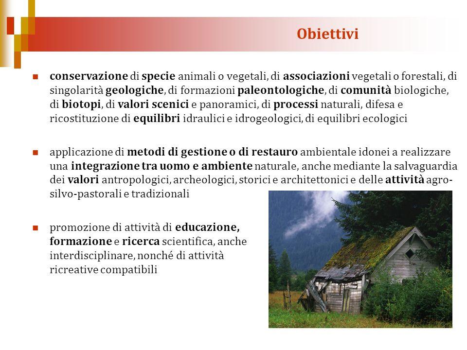 Obiettivi conservazione di specie animali o vegetali, di associazioni vegetali o forestali, di singolarità geologiche, di formazioni paleontologiche,