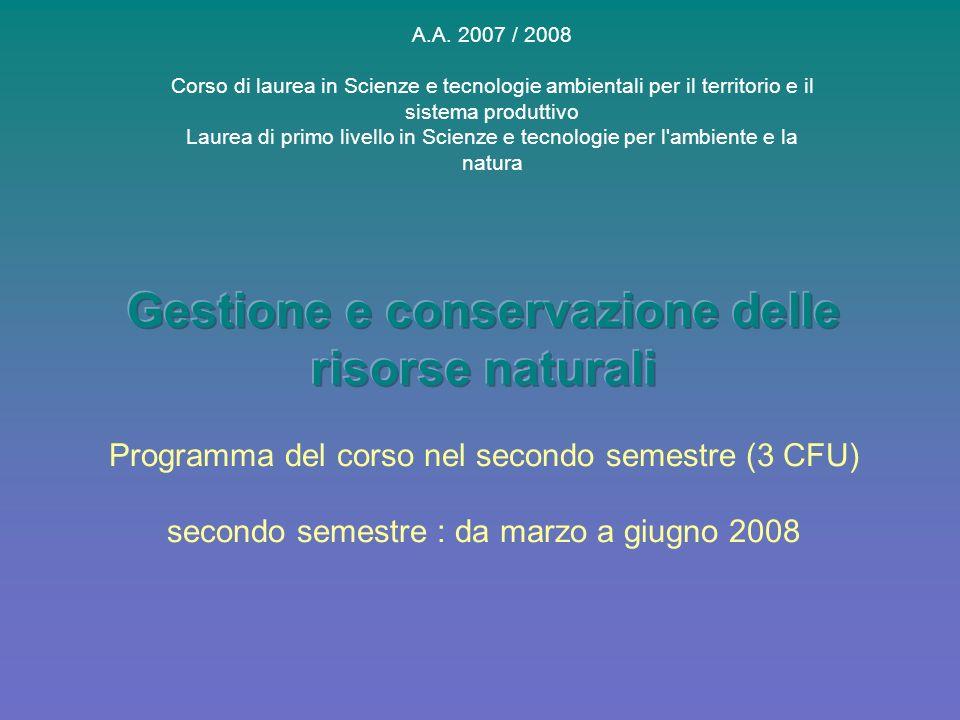 A.A. 2007 / 2008 Corso di laurea in Scienze e tecnologie ambientali per il territorio e il sistema produttivo Laurea di primo livello in Scienze e tec
