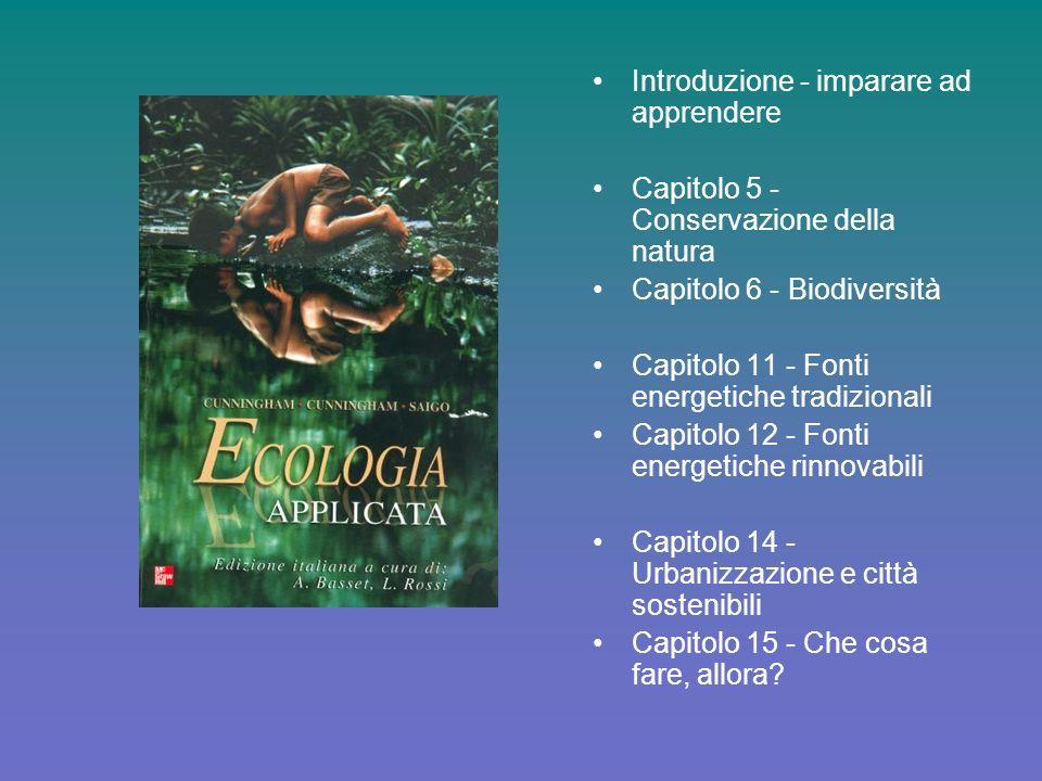 Introduzione - imparare ad apprendere Capitolo 5 - Conservazione della natura Capitolo 6 - Biodiversità Capitolo 11 - Fonti energetiche tradizionali C