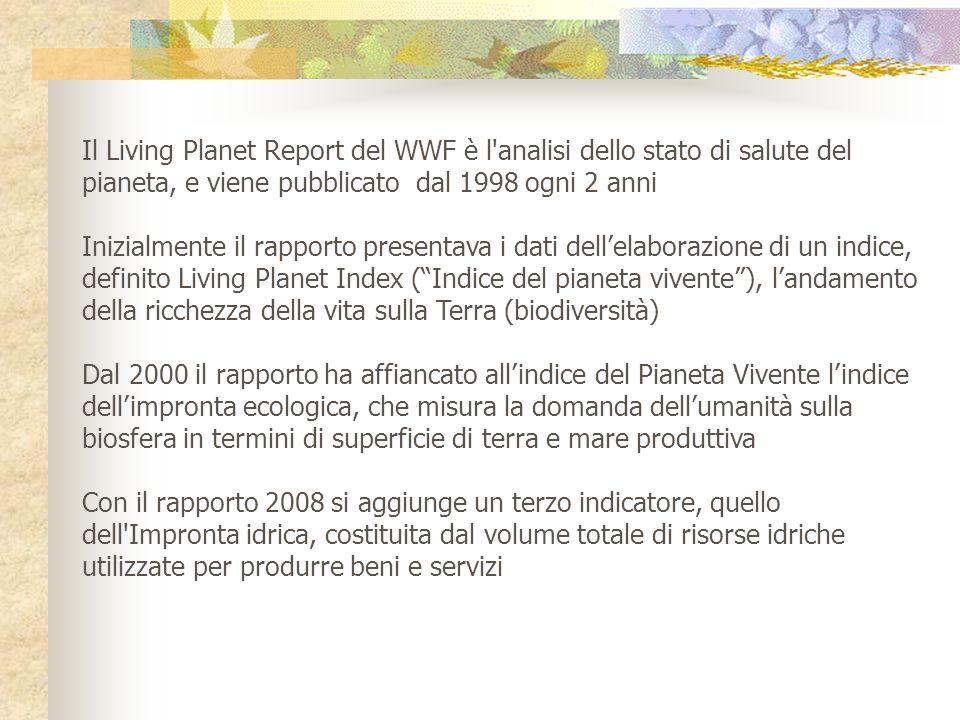 Il Living Planet Report del WWF è l'analisi dello stato di salute del pianeta, e viene pubblicato dal 1998 ogni 2 anni Inizialmente il rapporto presen