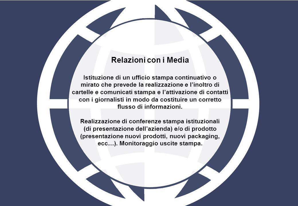 Relazioni con i Media Istituzione di un ufficio stampa continuativo o mirato che prevede la realizzazione e linoltro di cartelle e comunicati stampa e