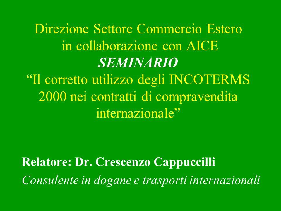 Direzione Settore Commercio Estero in collaborazione con AICE SEMINARIO Il corretto utilizzo degli INCOTERMS 2000 nei contratti di compravendita inter