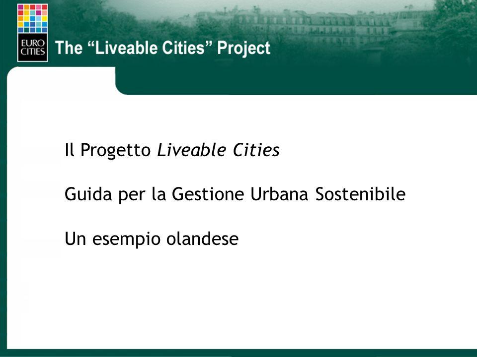 LIVEABLE CITIES Il Progetto Liveable Cities Guida per la Gestione Urbana Sostenibile Un esempio olandese