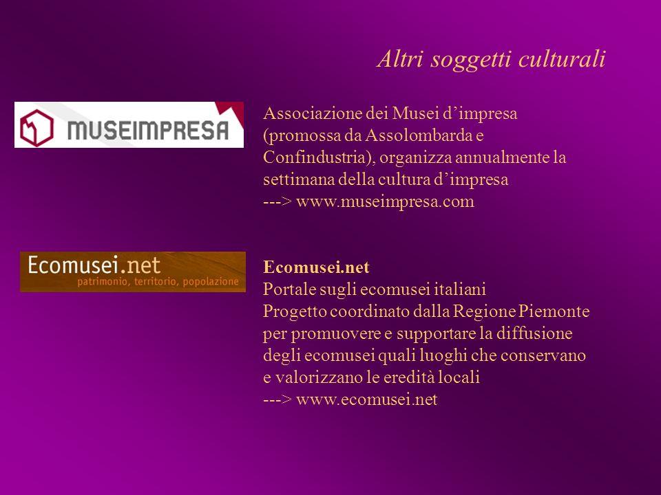 Associazione dei Musei dimpresa (promossa da Assolombarda e Confindustria), organizza annualmente la settimana della cultura dimpresa ---> www.museimp