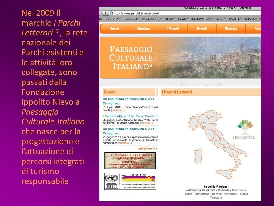 Nel 2009 il marchio I Parchi Letterari ®, la rete nazionale dei Parchi esistenti e le attività loro collegate, sono passati dalla Fondazione Ippolito Nievo a Paesaggio Culturale Italiano che nasce per la progettazione e lattuazione di percorsi integrati di turismo responsabile