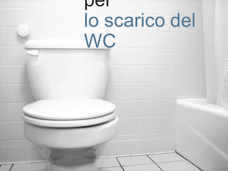 ... viene usata per lo scarico del WC