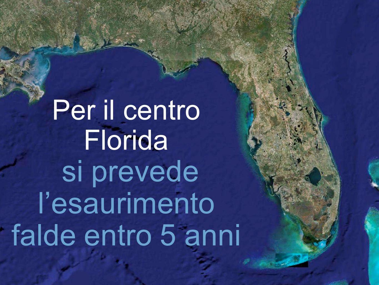 Per il centro Florida si prevede lesaurimento falde entro 5 anni