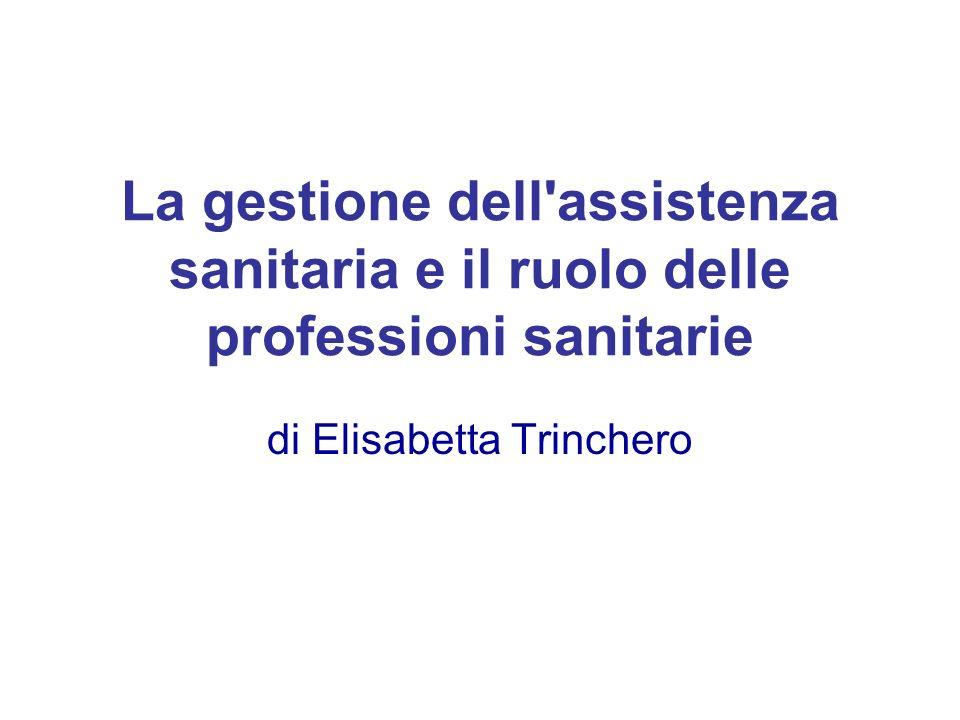 La gestione dell'assistenza sanitaria e il ruolo delle professioni sanitarie di Elisabetta Trinchero