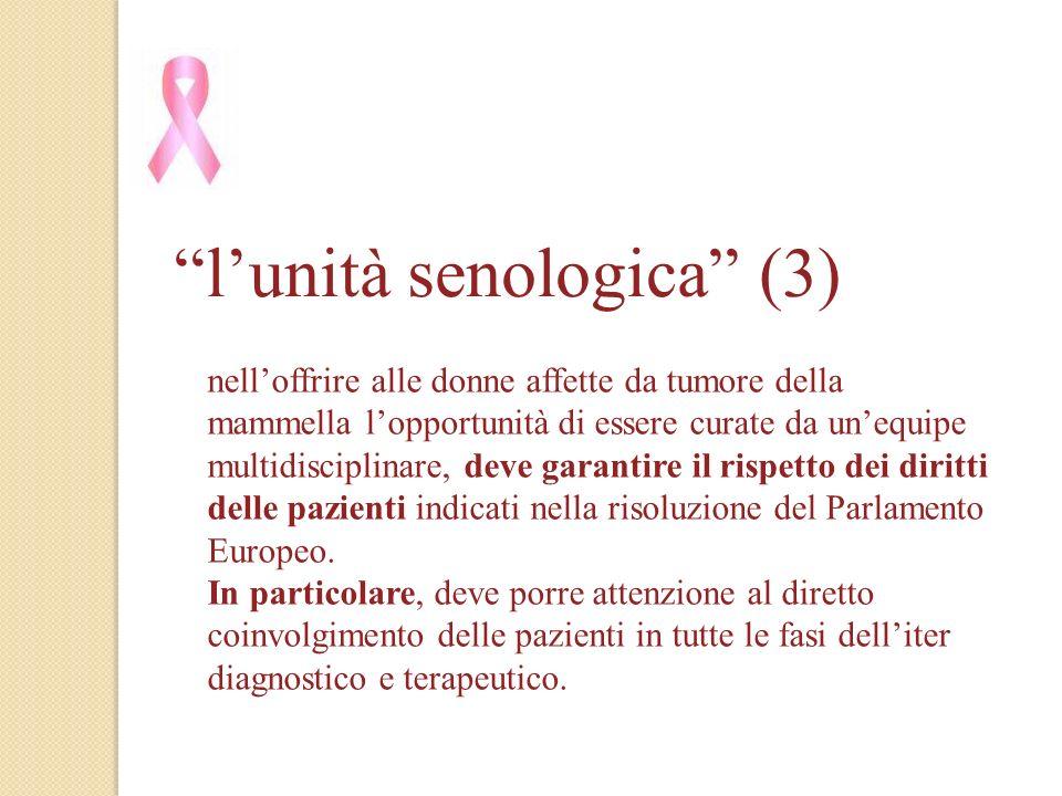 nelloffrire alle donne affette da tumore della mammella lopportunità di essere curate da unequipe multidisciplinare, deve garantire il rispetto dei di