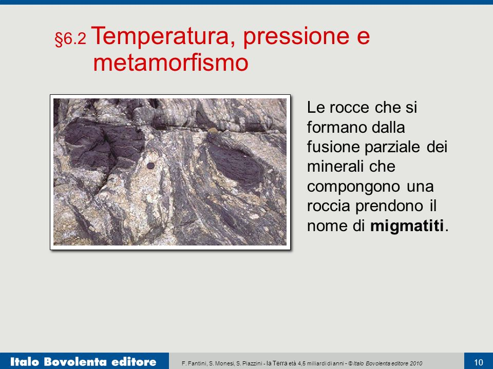 F. Fantini, S. Monesi, S. Piazzini - la Terra età 4,5 miliardi di anni - © Italo Bovolenta editore 2010 10 Le rocce che si formano dalla fusione parzi