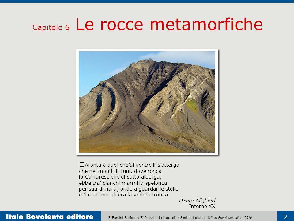 F. Fantini, S. Monesi, S. Piazzini - la Terra età 4,5 miliardi di anni - © Italo Bovolenta editore 2010 2 Capitolo 6 Le rocce metamorfiche Aronta è qu