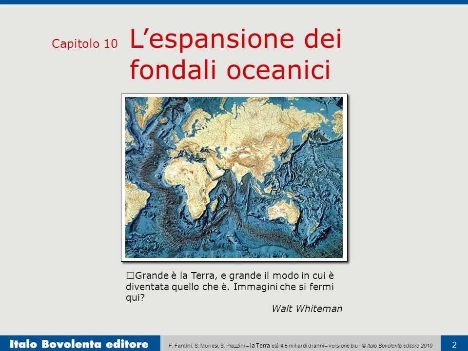 F. Fantini, S. Monesi, S. Piazzini – la Terra età 4,5 miliardi di anni – versione blu - © Italo Bovolenta editore 2010 2 Capitolo 10 Lespansione dei f