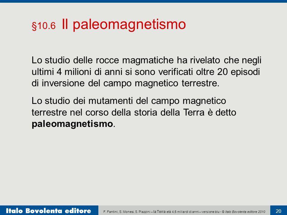 F. Fantini, S. Monesi, S. Piazzini – la Terra età 4,5 miliardi di anni – versione blu - © Italo Bovolenta editore 2010 20 Lo studio dei mutamenti del