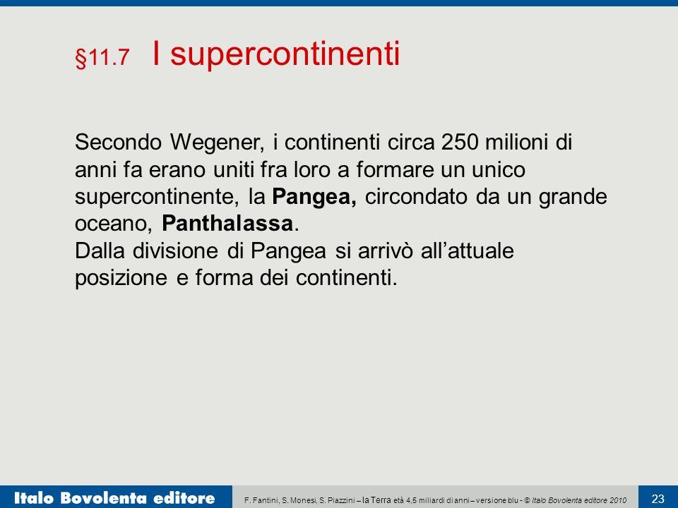 F. Fantini, S. Monesi, S. Piazzini – la Terra età 4,5 miliardi di anni – versione blu - © Italo Bovolenta editore 2010 23 Secondo Wegener, i continent