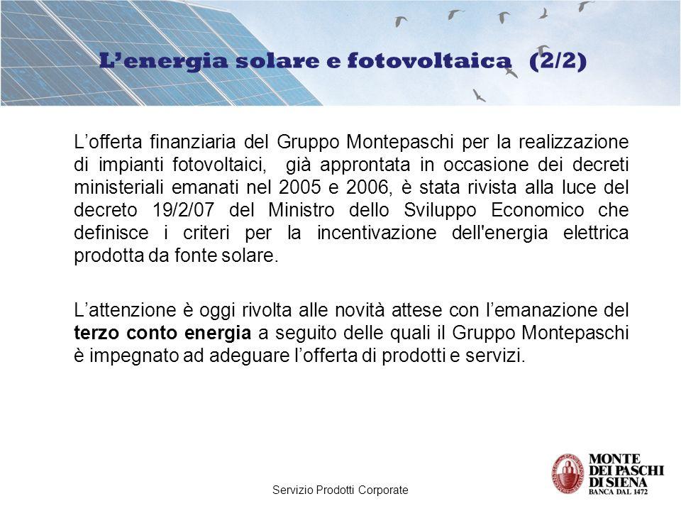 Servizio Prodotti Corporate Lofferta finanziaria del Gruppo Montepaschi per la realizzazione di impianti fotovoltaici, già approntata in occasione dei