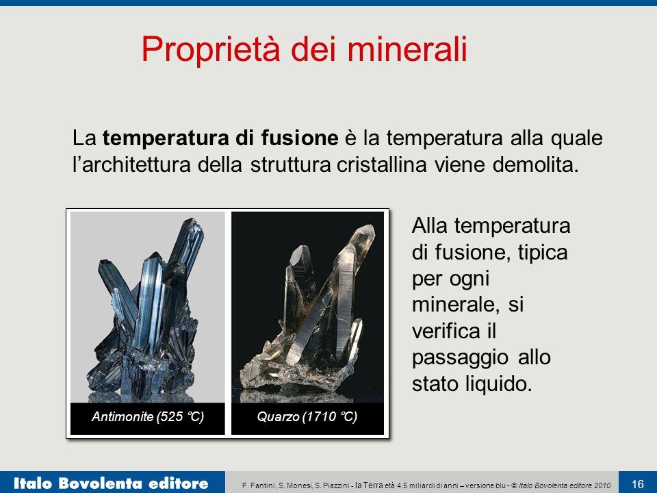 F. Fantini, S. Monesi, S. Piazzini - la Terra età 4,5 miliardi di anni – versione blu - © Italo Bovolenta editore 2010 16 La temperatura di fusione è