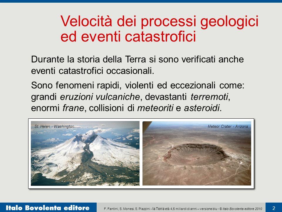 F. Fantini, S. Monesi, S. Piazzini - la Terra età 4,5 miliardi di anni – versione blu - © Italo Bovolenta editore 2010 2 Durante la storia della Terra
