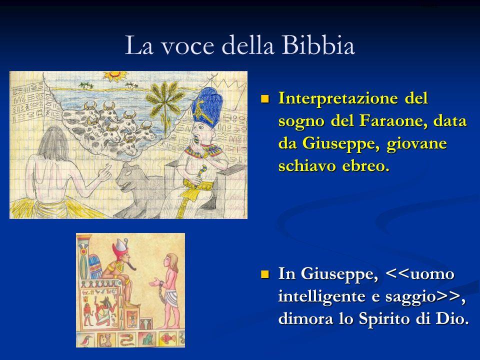 La voce della Bibbia Interpretazione del sogno del Faraone, data da Giuseppe, giovane schiavo ebreo.