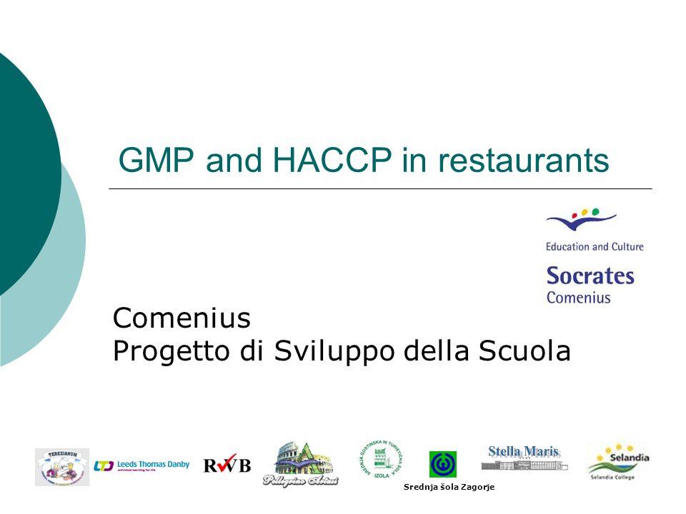GMP and HACCP in restaurants Comenius Progetto di Sviluppo della Scuola Srednja šola Zagorje