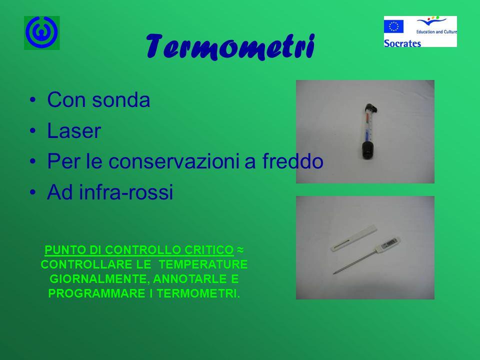 Termometri Con sonda Laser Per le conservazioni a freddo Ad infra-rossi PUNTO DI CONTROLLO CRITICO CONTROLLARE LE TEMPERATURE GIORNALMENTE, ANNOTARLE