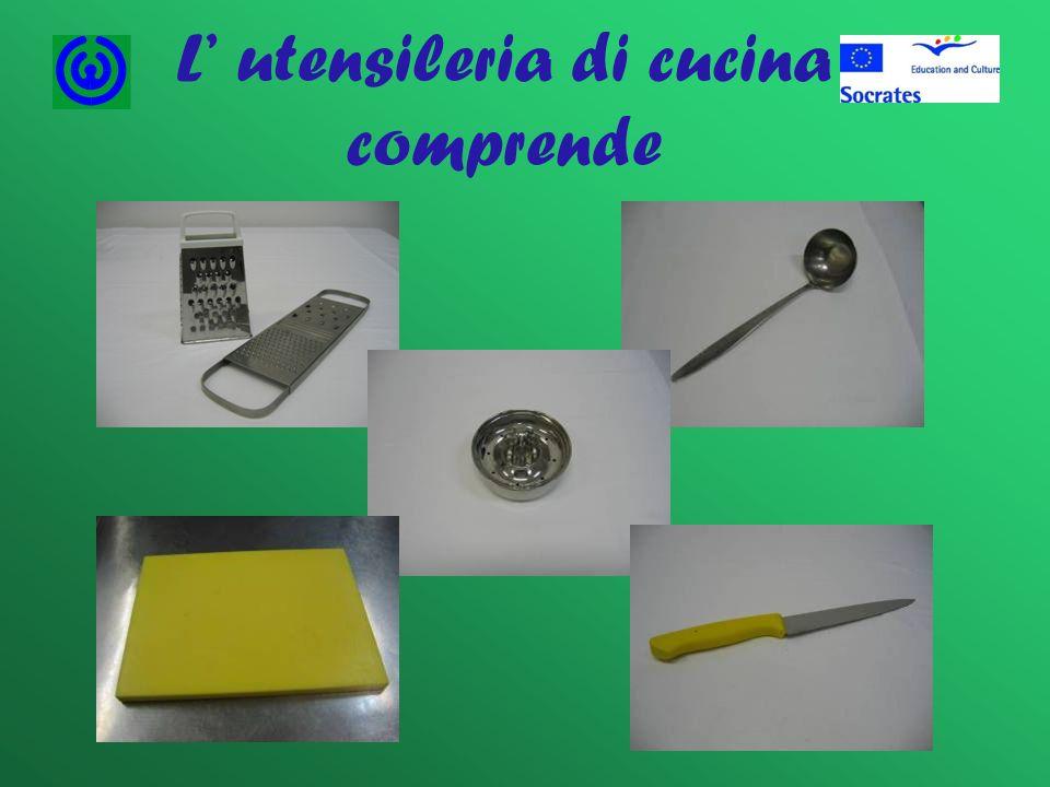 L utensileria di cucina comprende
