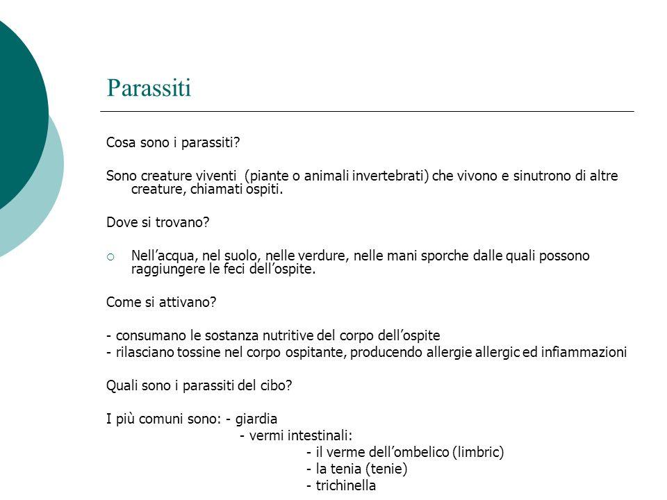 Parassiti Cosa sono i parassiti? Sono creature viventi (piante o animali invertebrati) che vivono e sinutrono di altre creature, chiamati ospiti. Dove