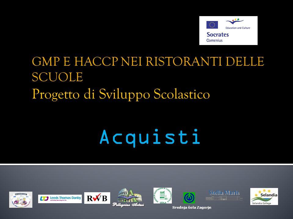 Acquisti Srednja šola Zagorje GMP E HACCP NEI RISTORANTI DELLE SCUOLE Progetto di Sviluppo Scolastico