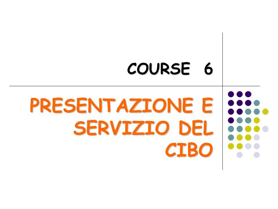 C CC COURSE 6 PRESENTAZIONE E SERVIZIO DEL CIBO