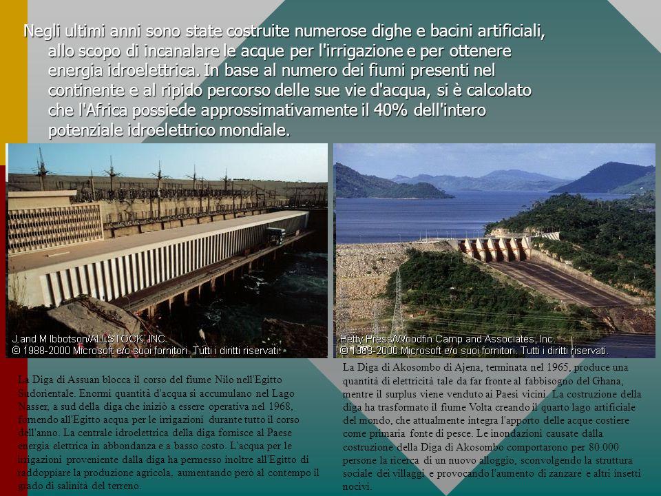 Negli ultimi anni sono state costruite numerose dighe e bacini artificiali, allo scopo di incanalare le acque per l'irrigazione e per ottenere energia