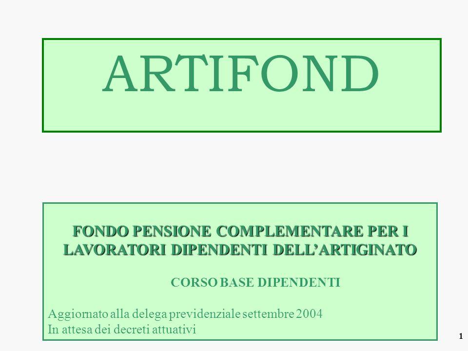 22 Il contributo del lavoratore ARTIFOND Contributo minimo 1% di: minimi tabellari contingenza E.D.R.