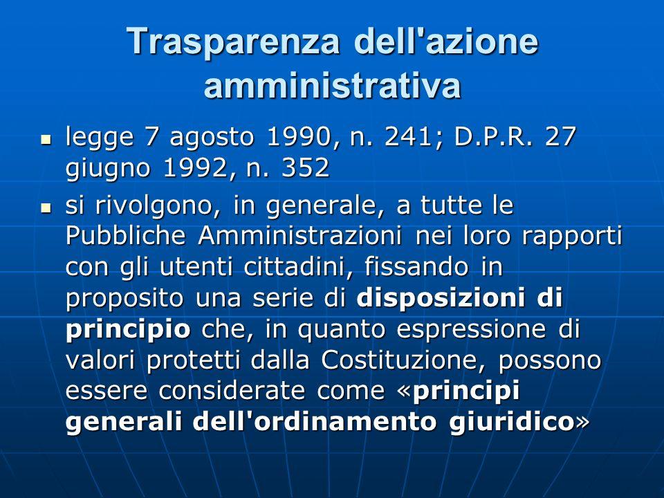 Trasparenza dell'azione amministrativa legge 7 agosto 1990, n. 241; D.P.R. 27 giugno 1992, n. 352 legge 7 agosto 1990, n. 241; D.P.R. 27 giugno 1992,