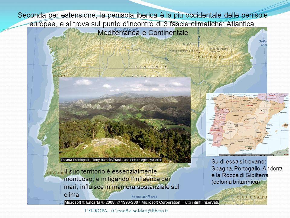 L'EUROPA - (C)2008 a.soldati@libero.it Seconda per estensione, la penisola iberica è la più occidentale delle penisole europee, e si trova sul punto d