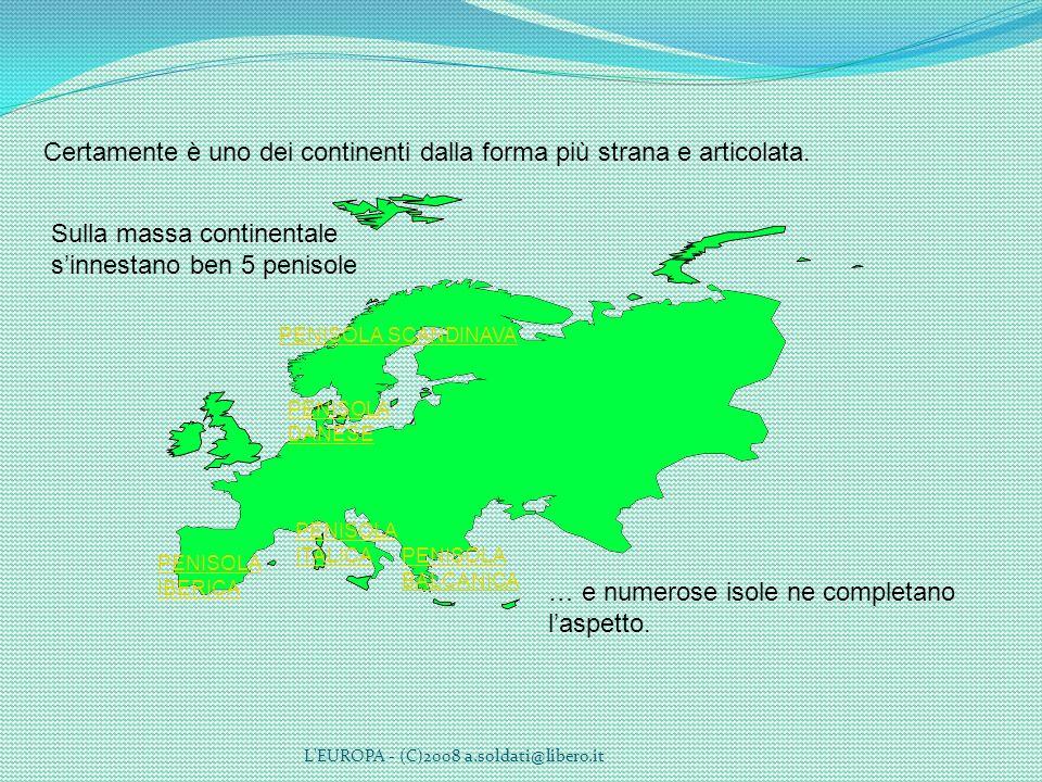 L'EUROPA - (C)2008 a.soldati@libero.it Certamente è uno dei continenti dalla forma più strana e articolata. Sulla massa continentale sinnestano ben 5