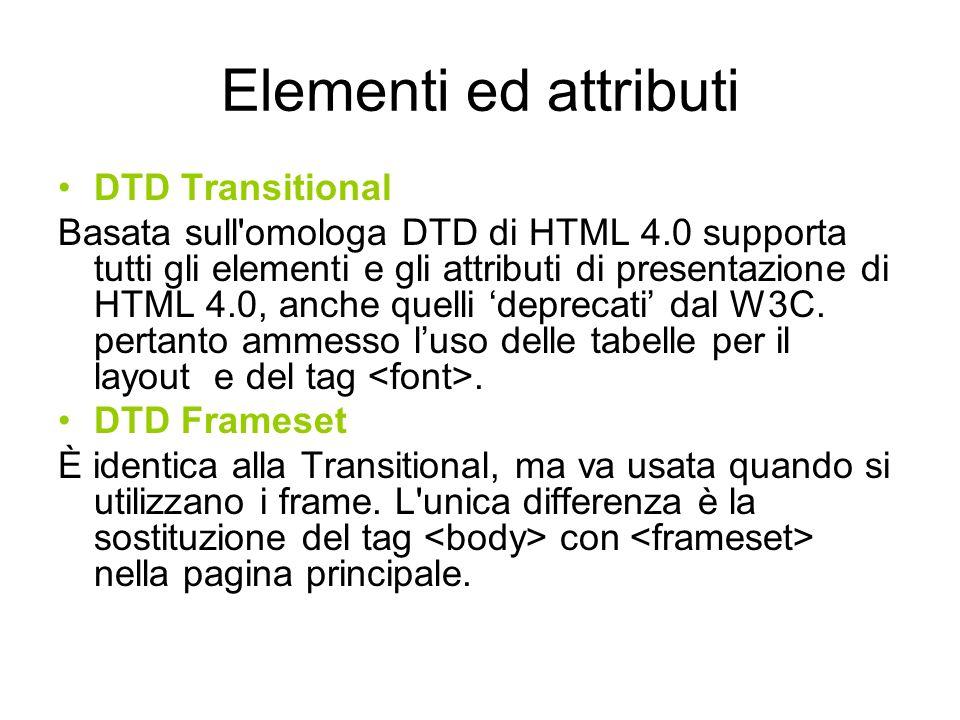 XHTML1.1 XHTML 1.1 (rilasciato il 31 maggio 2001) è un linguaggio di markup orientato alla sola struttura del documento: si basa infatti sulla DTD Strict di XHTML 1.0 e tutti gli elementi e gli attributi di presentazione sono definitivamente esclusi.